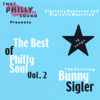 The Best Of Philly Soul - Vol. 2 — Bunny Sigler