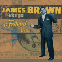 The Singles: 1956-1960 The Federal Years — James Brown