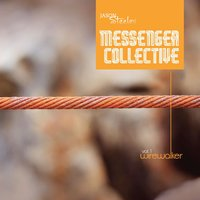 Vol. 1: Wirewalker — Jason Steele's Messenger Collective