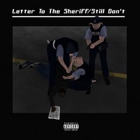 Letter to the Sheriff / Still Don't — Reedus Maeqali