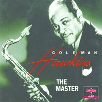 The Master — Coleman Hawkins