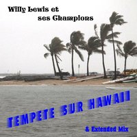 Tempete sur hawai — Willy Lewis et ses Champions