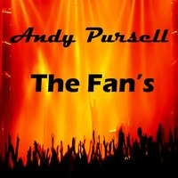 The Fan's — Andy Pursell