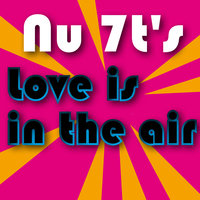 Love Is In The Air — Disco Fever, Nu 7t´s