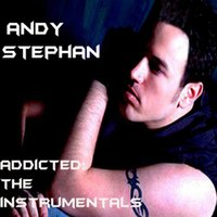 Addicted: The Instrumentals — Andy Stephan