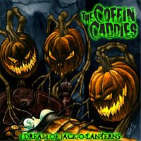 I Dream of Jack-O-Laterns — The Coffin Caddies
