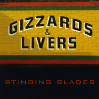 Gizzards & Livers — Stinging Blades