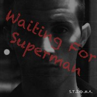 Waiting for Superman — S.T.I.G.M.a.