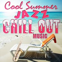 Cool Summer Jazz Chill Out — сборник