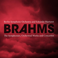 Brahms: The Symphonies, Orchestral Works and Concertos — Berlin Symphony Orchestra, Berlin Symphony Orchestra and Eduardo Marturet