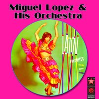 Latin Favorites — Miguel Lopez & His Orchestra