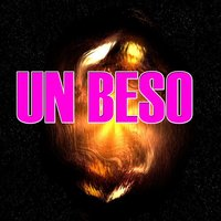 Un Beso — The Kings of Reggaeton