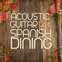 Acoustic Guitar for Spanish Dining — сборник