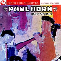 Half And Half - From The Archives — Paul Horn
