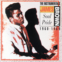 Soul Pride: The Instrumentals 1960-1969 — James Brown