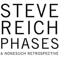 Phases — Steve Reich