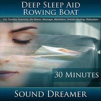Rowing Boat (Deep Sleep Aid) [30 Minutes] — Sound Dreamer
