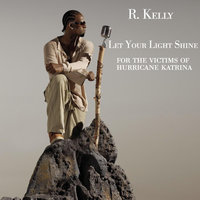 Let Your Light Shine — R. Kelly