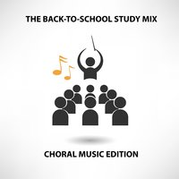 The Back-To-School Study Mix: Choral Music Edition — сборник