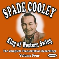 King Of Western Swing, Vol. 4 — Spade Cooley