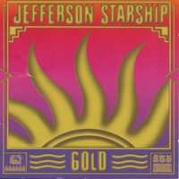 Gold — Jefferson Starship