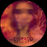 Disipado Remixed — Martin Bellomo