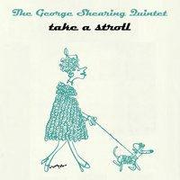 Take A Stroll — The George Shearing Quintet