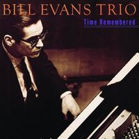 Time Remembered — Bill Evans Trio