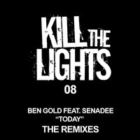 Today - The Remixes — Ben Gold feat. Senadee