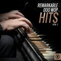 Remarkable Doo Wop Hits, Vol. 1 — сборник