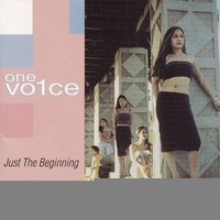 Just the Beginning — One Vo1ce