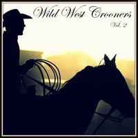 Wild West Crooners, Vol. 2 — сборник