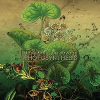 Photosynthesis — Dave Ball, David Ball, Jon Savage