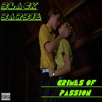 Crimes of Passion — Black Barbie