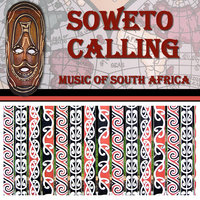 Soweto Calling - The Music Of South Africa — сборник