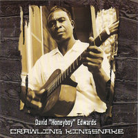 "Crawling Kingsnake — David ""Honeyboy"" Edwards"
