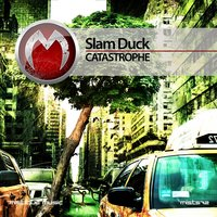 Catastrophe — Slam Duck