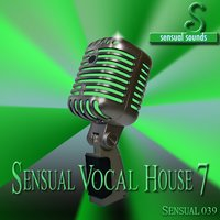 Sensual Vocal House 7 — сборник