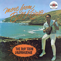 More from Bill Kaiwa: The Boy from Laupahoehoe — Bill Kaiwa