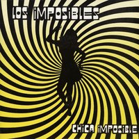 Chica Imposible — Los Imposibles