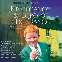 Highlights Of Riverdance & Lord Of The Dance — West End Orchestra & Singers