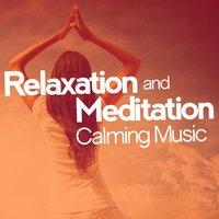 Relaxation and Meditation: Calming Music — Japanese Relaxation and Meditation