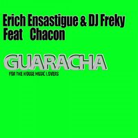 Guaracha (feat. Chacon) — Erich Ensastigue