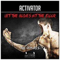 Let the Bodies Hit the Floor / Bodies — Activator