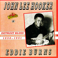 Detroit Blues 1950-1951 — John Lee Hooker, Eddie Burns