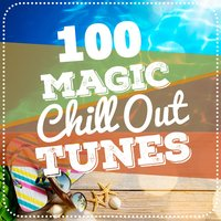 100 Magic Chill out Tunes — Cafè Chillout Music de Ibiza, Ministry of Relaxation Music, Magic Island Cafe Chillout, Cafe Chillout Music de Ibiza|Magic Island Cafe Chillout|Ministry of Relaxation Music