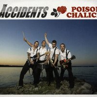 Poison Chalice — The Accidents