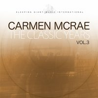 The Classic Years, Vol. 3 — Carmen Mcrae