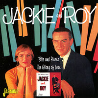 Bits & Pieces - The Glory Of Love — Jackie & Roy