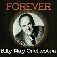 Forever Billy May Orch — Billy May Orch